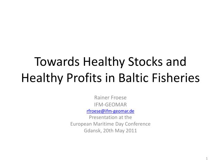 Towards Healthy Stocks and Healthy Profits in Baltic Fisheries
