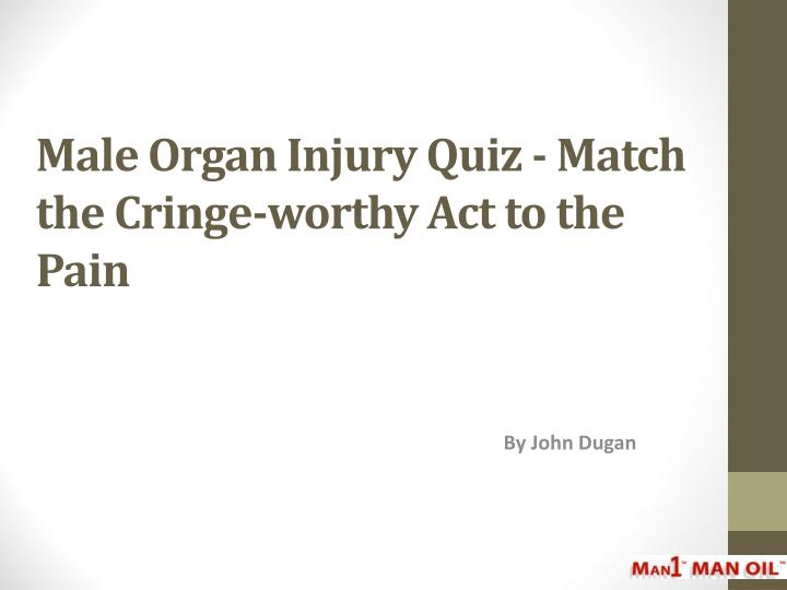 Male Organ Injury Quiz - Match the Cringe-worthy Act to the Pain