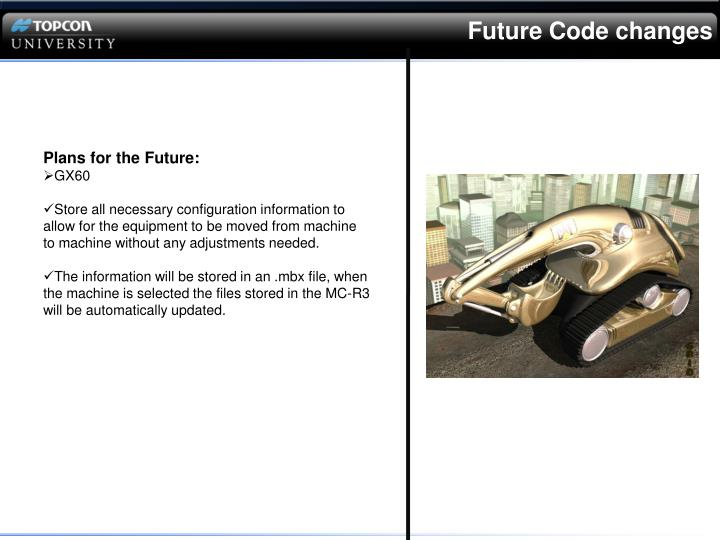 Future Code changes