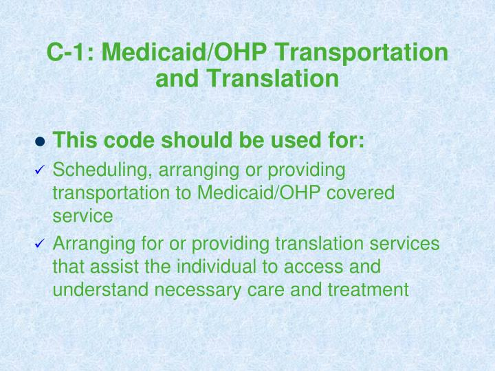 C-1: Medicaid/OHP Transportation and Translation