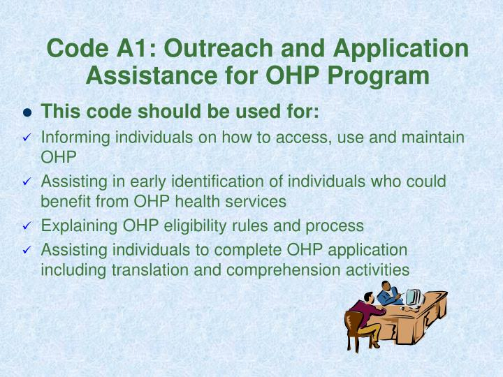 Code A1: Outreach and Application Assistance for OHP Program