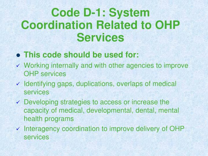 Code D-1: System Coordination Related to OHP Services