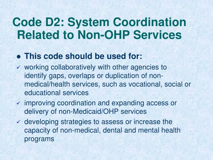 Code D2: System Coordination Related to Non-OHP Services