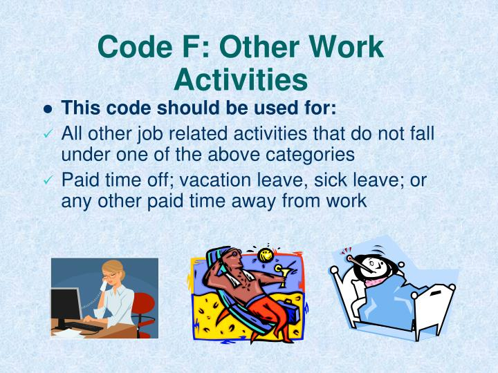 Code F: Other Work Activities