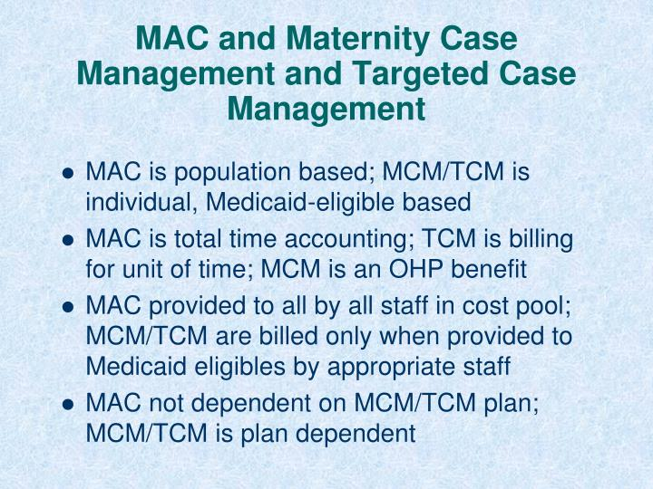 MAC and Maternity Case Management and Targeted Case Management
