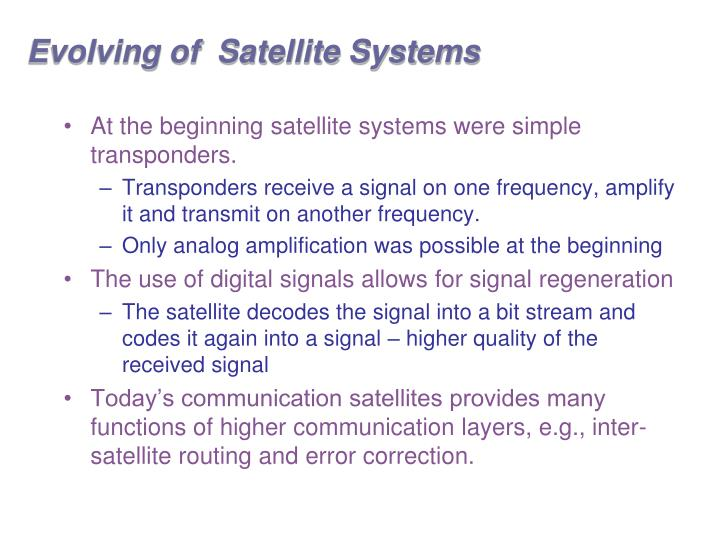 Evolving of  Satellite Systems