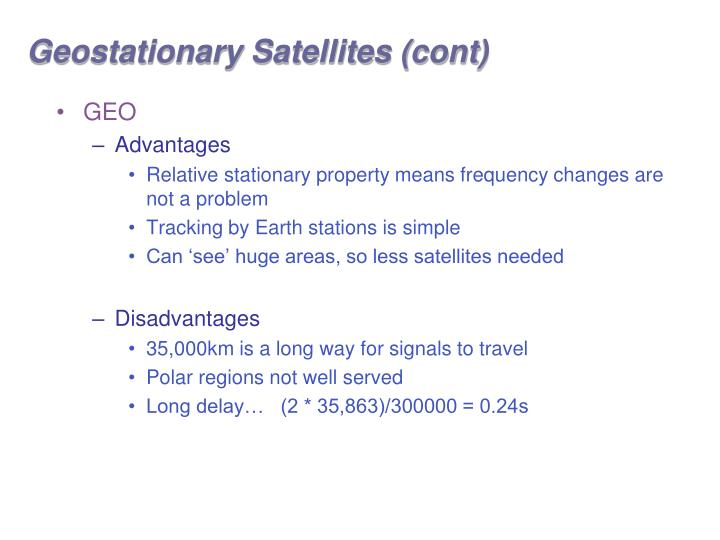 Geostationary Satellites (cont)