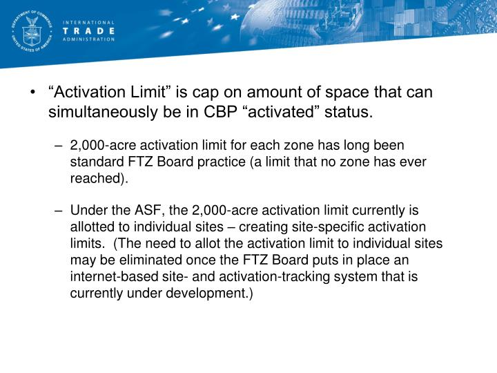 """""""Activation Limit"""" is cap on amount of space that can simultaneously be in CBP """"activated"""" status."""