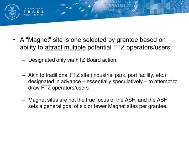 """A """"Magnet"""" site is one selected by grantee based on ability to"""