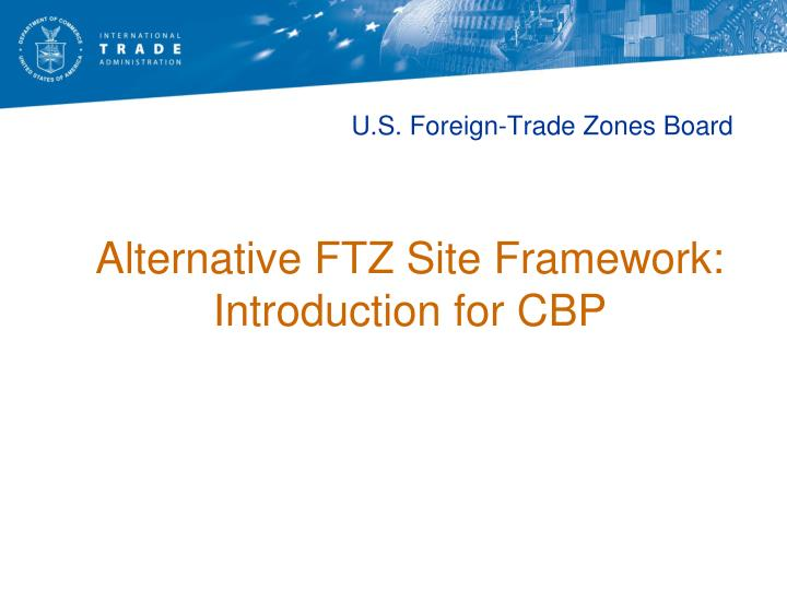 u s foreign trade zones board