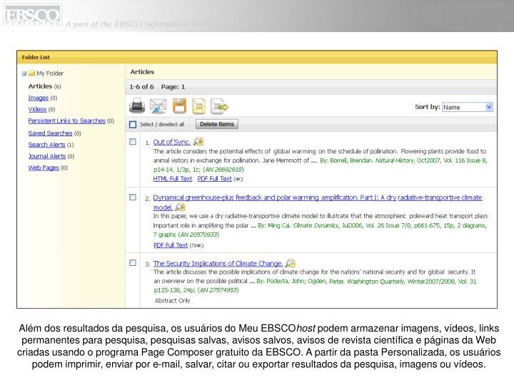 Além dos resultados da pesquisa, os usuários do Meu EBSCO