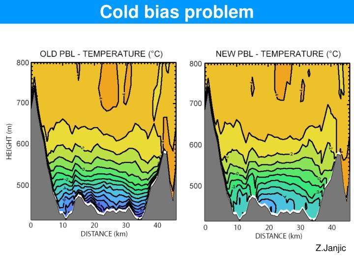 Cold bias problem