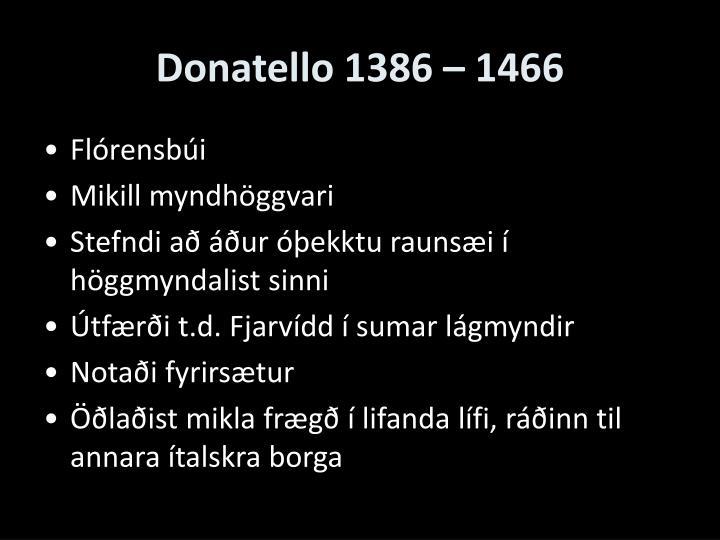 Donatello 1386 – 1466