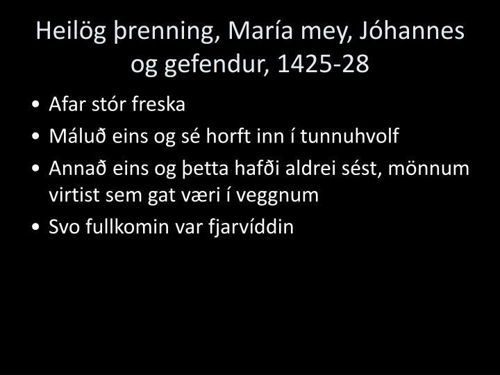 Heilög þrenning, María mey, Jóhannes og gefendur, 1425-28
