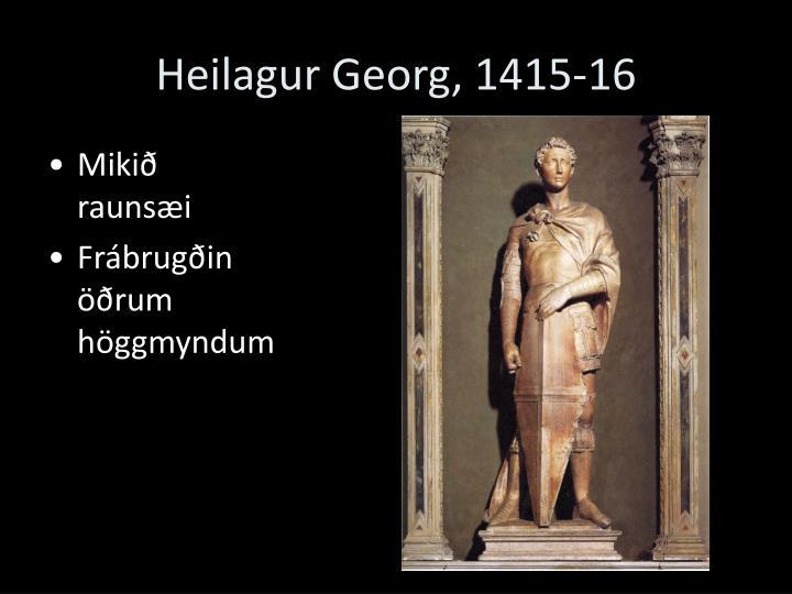 Heilagur Georg, 1415-16