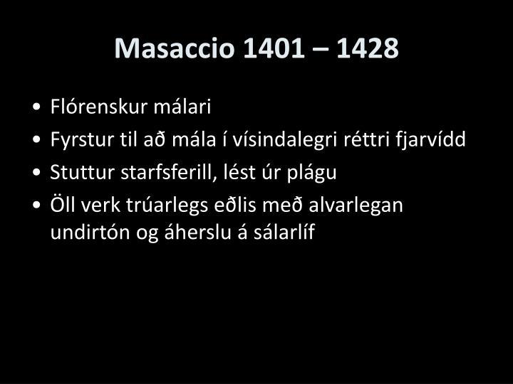 Masaccio 1401 – 1428