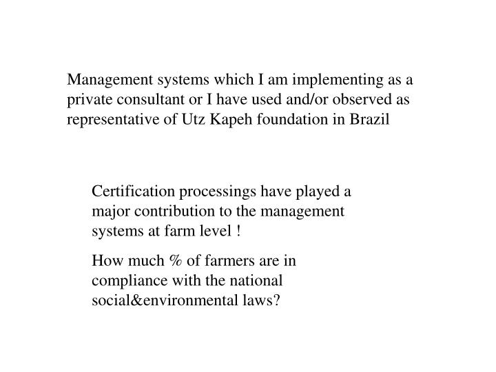 Management systems which I am implementing as a private consultant or I have used and/or observed as...