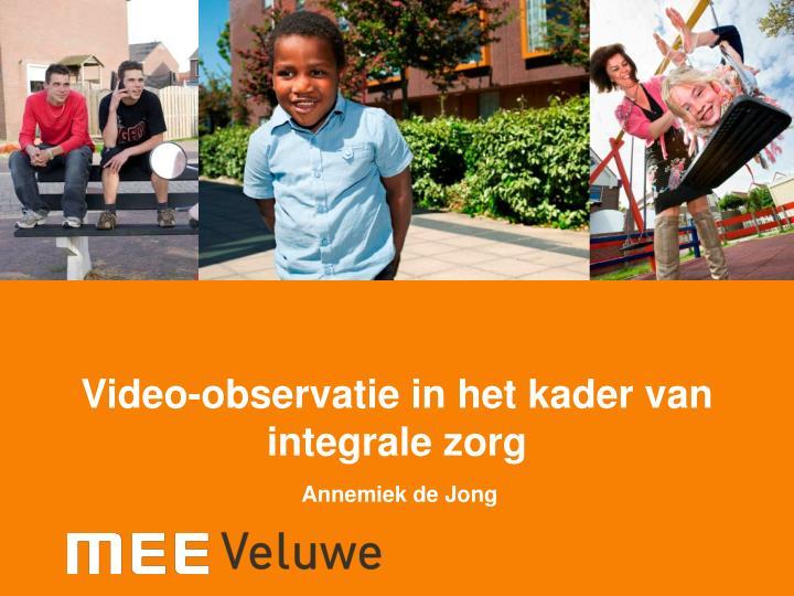 Video-observatie in het kader van integrale zorg