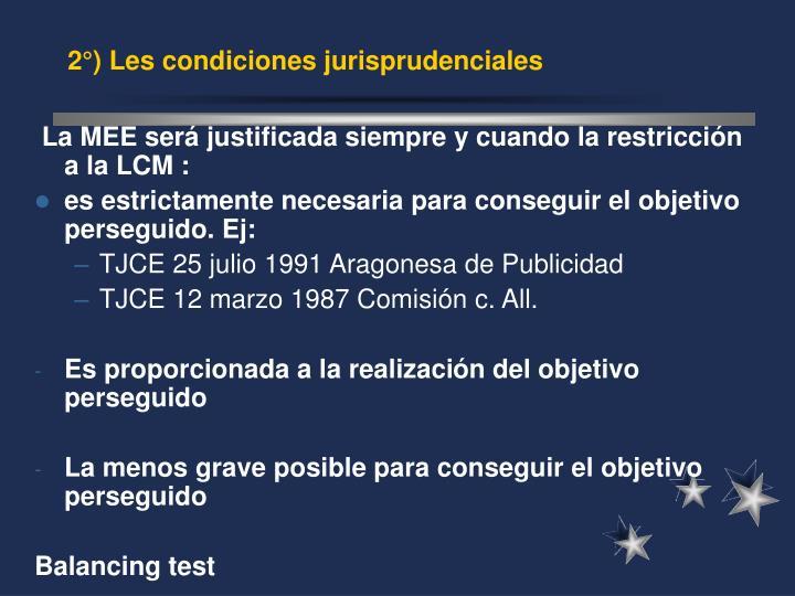 2°) Les condiciones jurisprudenciales
