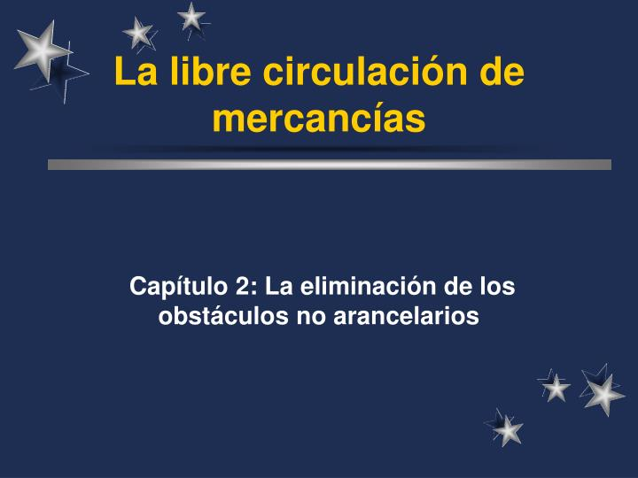 la libre circulaci n de mercanc as