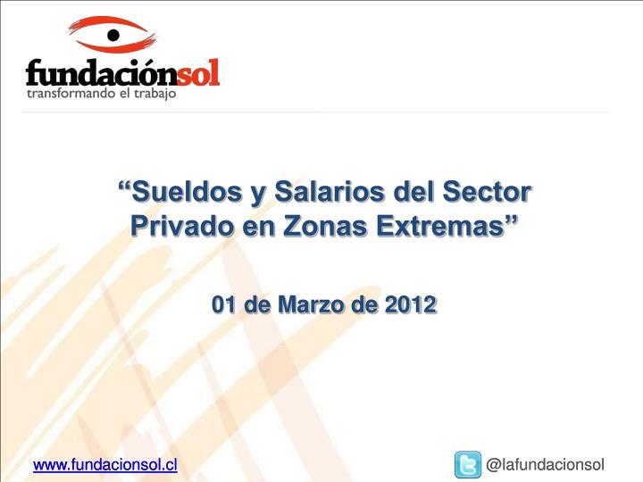 """""""Sueldos y Salarios del Sector Privado en Zonas Extremas"""""""