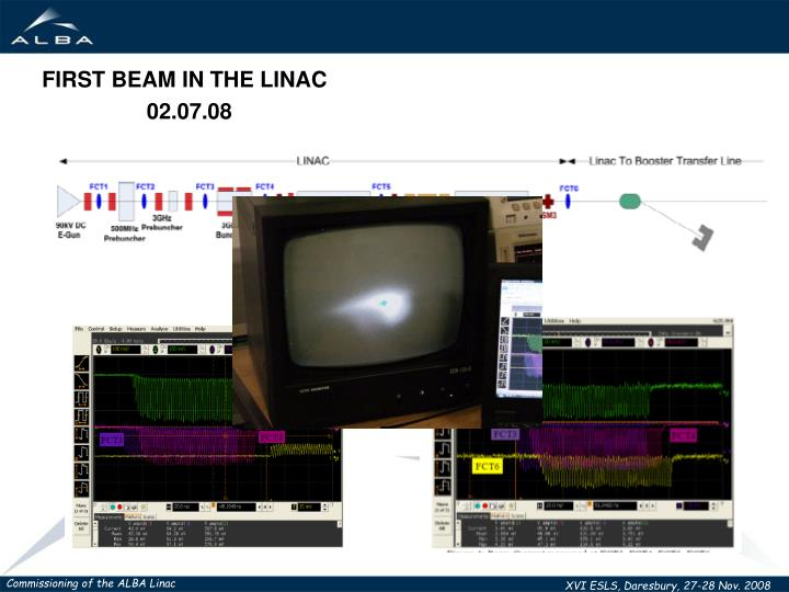 FIRST BEAM IN THE LINAC
