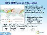 imo s mbm impact study to continue