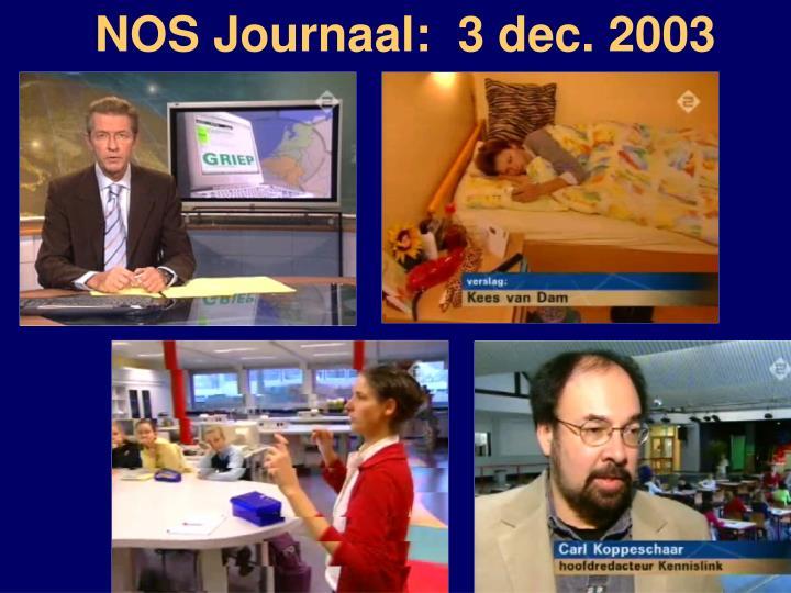 NOS Journaal:  3 dec. 2003