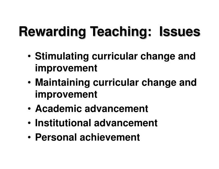 Rewarding Teaching:  Issues