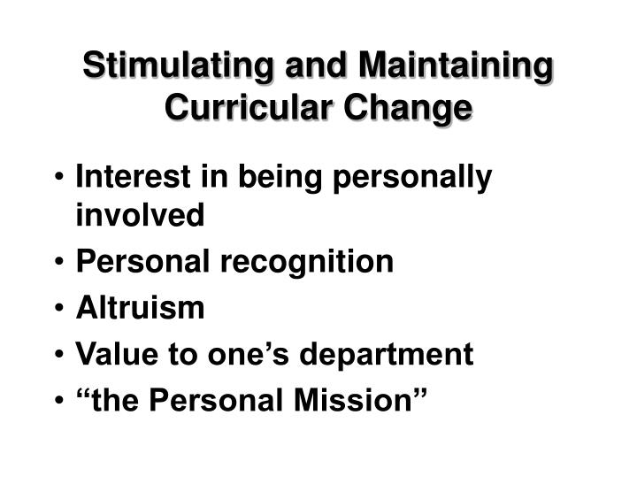 Stimulating and Maintaining Curricular Change