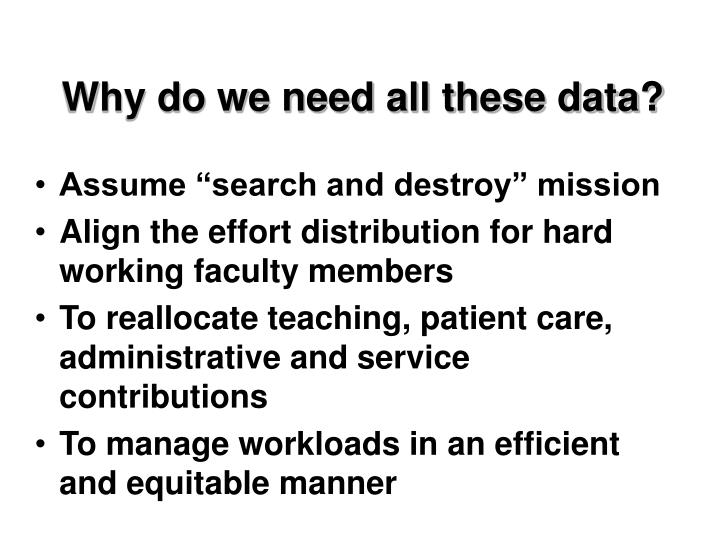 Why do we need all these data?