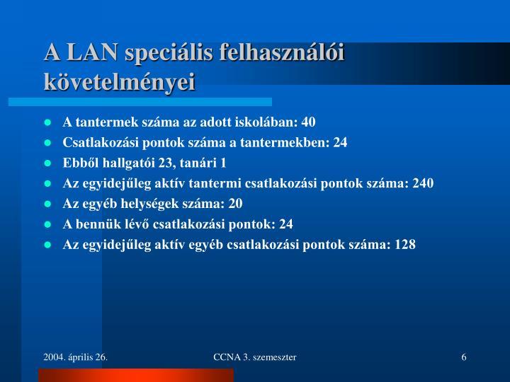 A LAN speciális felhasználói követelményei