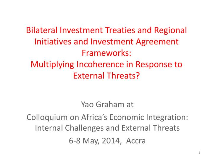 Bilateral Investment Treaties and Regional Initiatives and Investment Agreement Frameworks:
