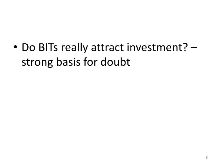 Do BITs really attract investment? – strong basis for doubt
