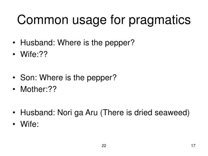 Common usage for pragmatics