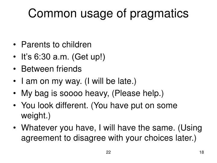Common usage of pragmatics