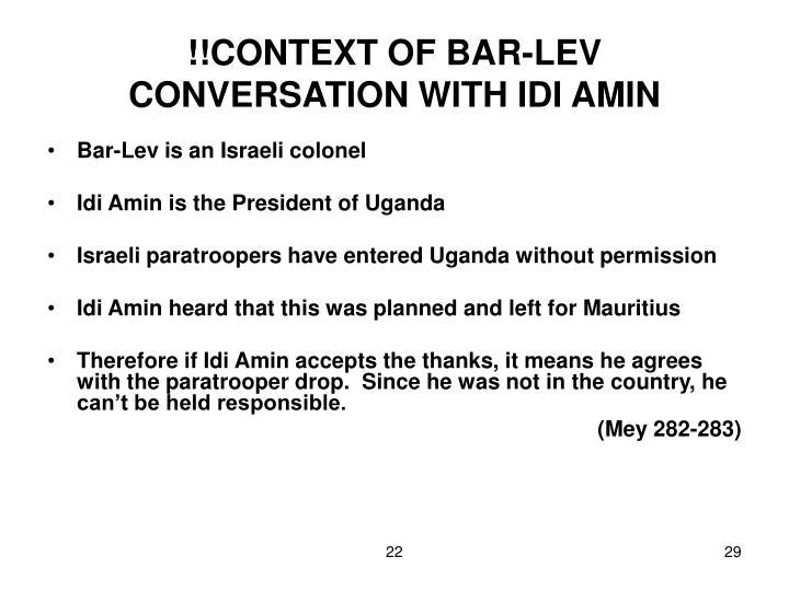 !!CONTEXT OF BAR-LEV CONVERSATION WITH IDI AMIN