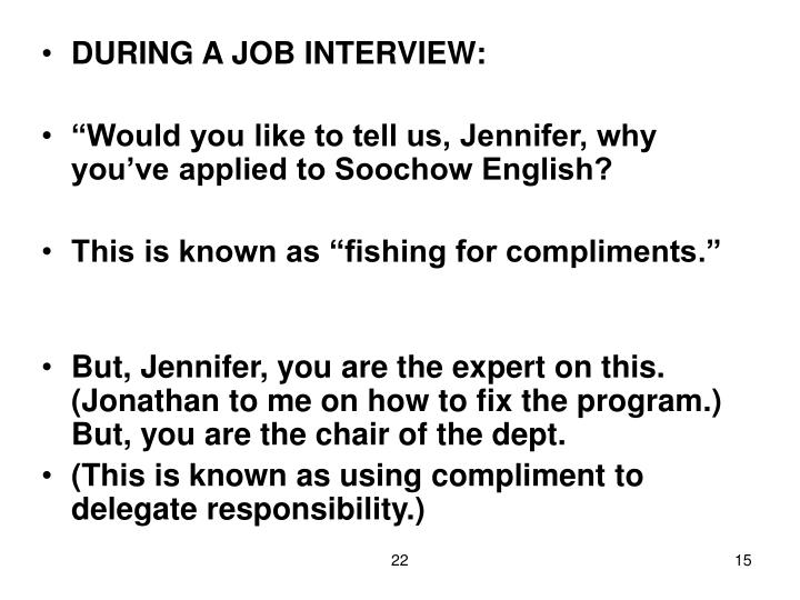 DURING A JOB INTERVIEW: