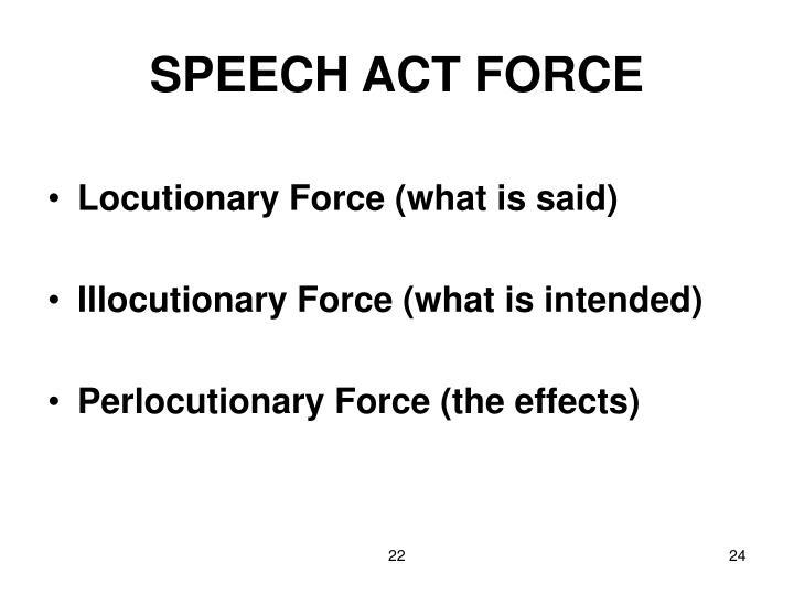 SPEECH ACT FORCE