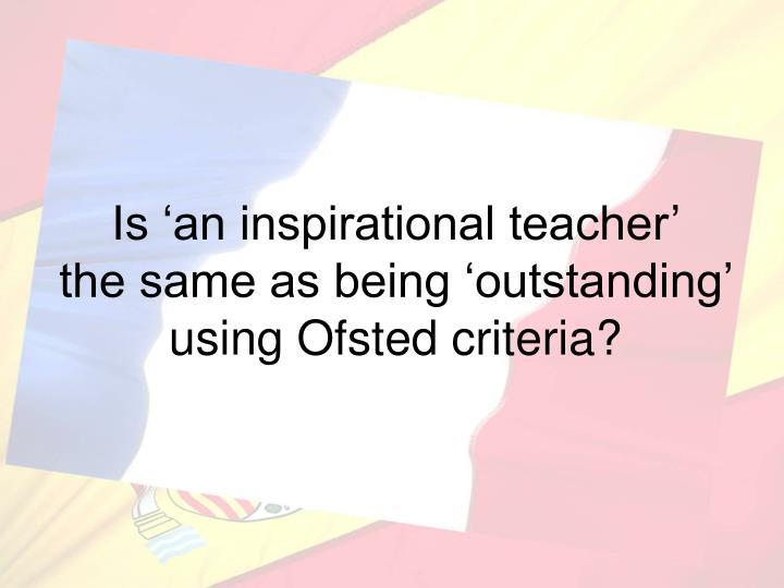 Is 'an inspirational teacher'