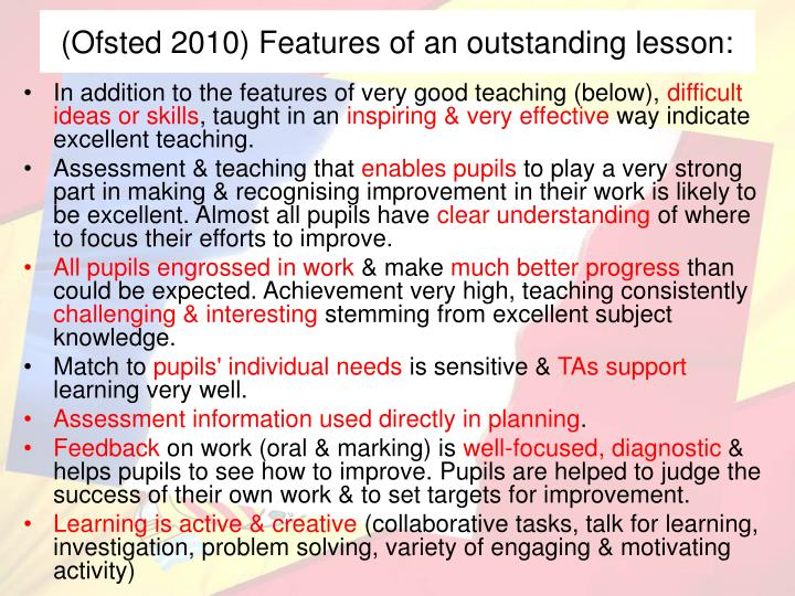 (Ofsted 2010) Features of an outstanding lesson: