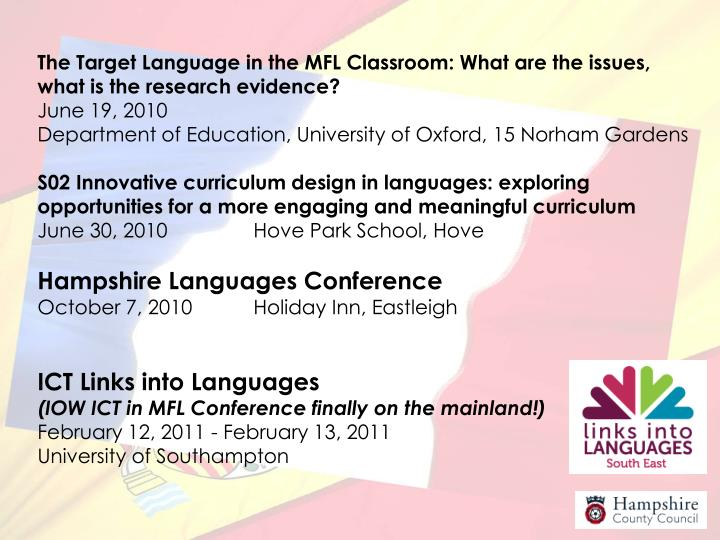 The Target Language in the MFL Classroom: What are the issues, what is the research evidence?