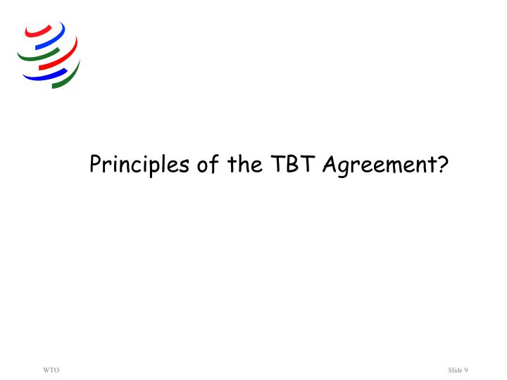Principles of the TBT Agreement?