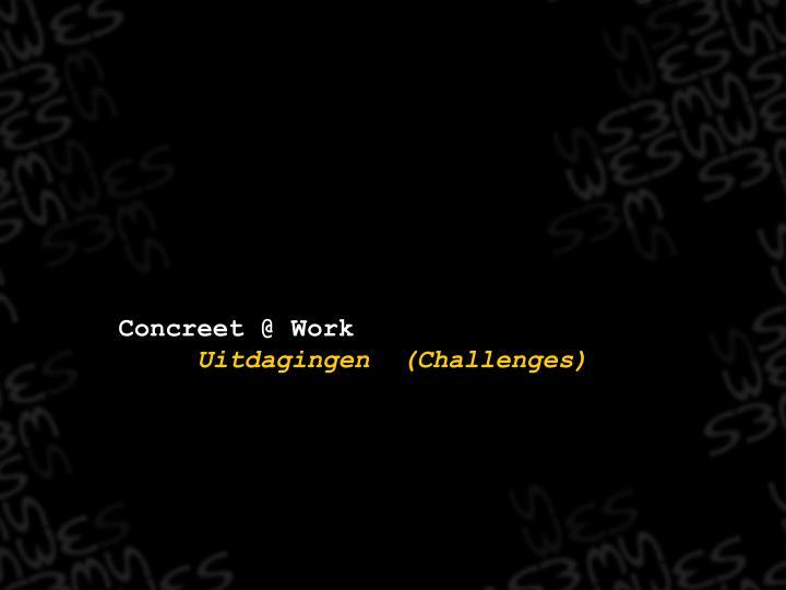 Concreet @ Work