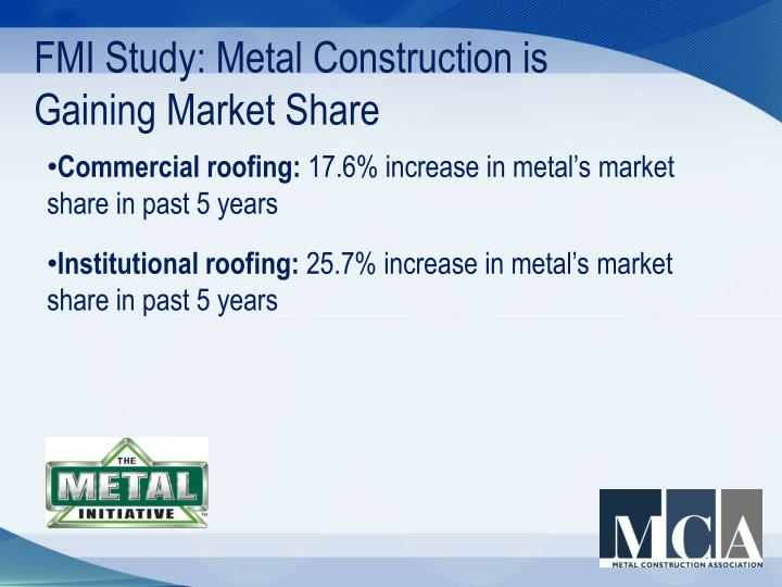 FMI Study: Metal Construction is
