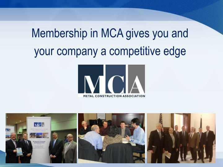 Membership in MCA gives you and