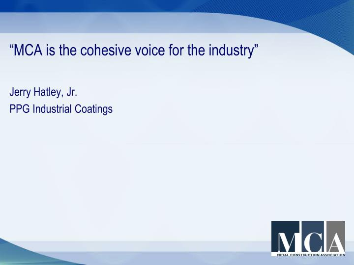 """MCA is the cohesive voice for the industry"""