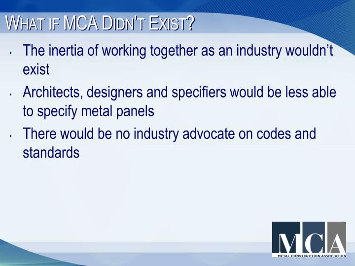 What if MCA Didn't Exist?