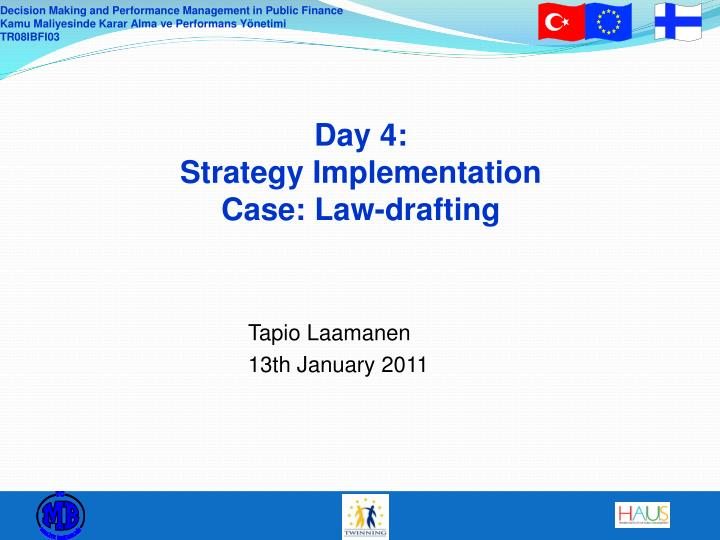 day 4 strategy implementation case law drafting