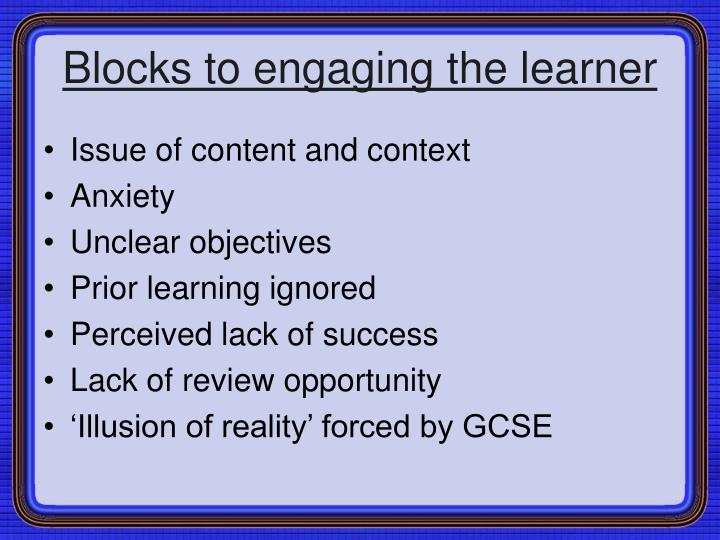 Blocks to engaging the learner